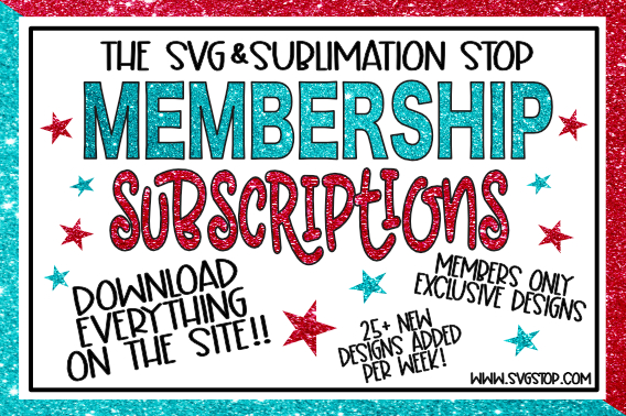 SVG Membership Subscription Plans Sublimation Designs